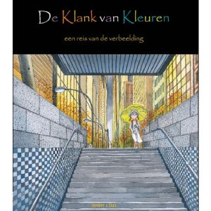 De Klank van Kleuren, een reis van de verbeelding - leesboek