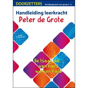 Handleiding Peter de Grote, verrijkingswerk groep 5-6